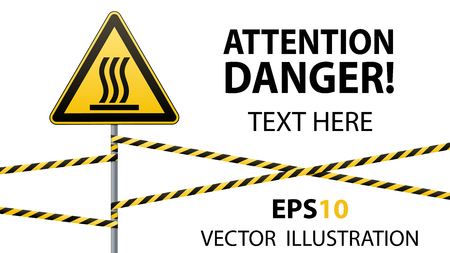 Safety sign. Caution - danger Hot surface. Barrier tape and sign on pole. White background. Vector illustrations.