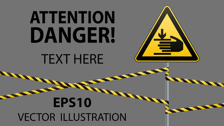 Caution, hands may be injured. Warning sign safety. Attention is dangerous. Yellow triangle with black image. Sign on the pole and protecting ribbons. Vector illustrations.