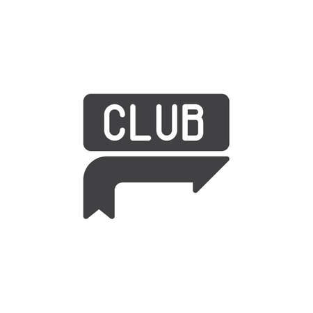 Club sign vector icon. filled flat sign for mobile concept and web design. Night club signboard pointer glyph icon. Symbol, logo illustration. Pixel perfect vector graphics Ilustração