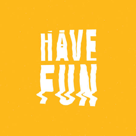 have fun: Have Fun Motivation Lettering