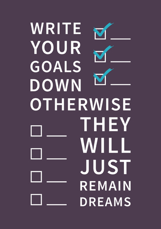 remain: Write your goals down otherwise they will just remain dreams. Inspirational saying, motivational words. Positive phrase. Quote for inspiration and motivation. Graphic design concept for print, poster, banner.