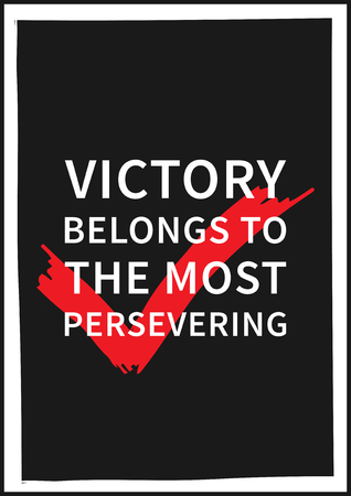 words of wisdom: Victory belongs to the most persevering. Inspirational saying, motivational words. Wisdom sentence, wise and positive phrase. Quote for inspiration and motivation. Graphic design concept for print, decoration, poster, paper, banner.