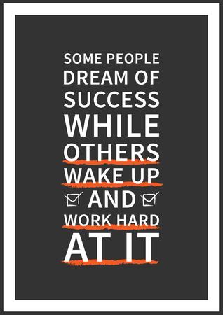 oracion: Algunas personas sueñan con el éxito, mientras que otros se despiertan y trabajan duro en ello. sentencia de la sabiduría, la frase sabia y positiva. Cita de la inspiración y la motivación. Concepto de diseño gráfico para la impresión, decoración, cartel, papel, bandera.