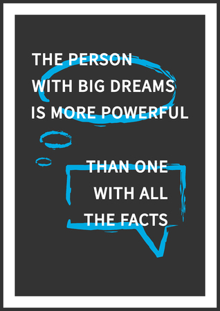 big size: The person with big dreams is more powerful than one with all the facts. Inspirational motivational words. Vector typography concept design illustration. A4 size, ready to print.