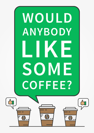 anybody: Would anybody like some coffee. Inspirational saying, motivational words. Positive phrase. Quote for self-management and motivation. Graphic design concept for print, poster, banner. Illustration