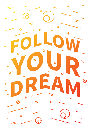 affirmation: Follow your dream. Inspirational motivational quote. Positive affirmation for print, poster, banner, decorative card. Vector typography linear concept graphic design illustration.