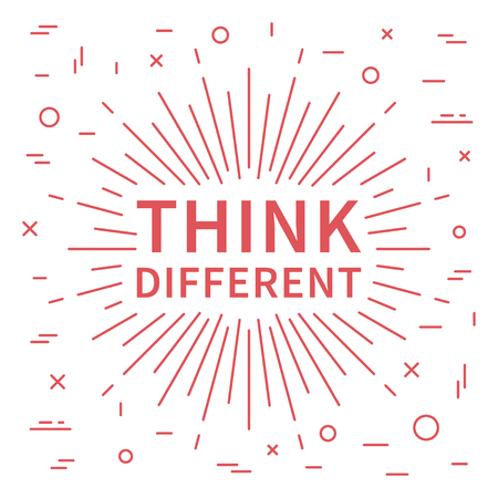 Think different. Inspiring phrase. Motivation quote. Positive affirmation. Creative vector typography concept design illustration with white background.