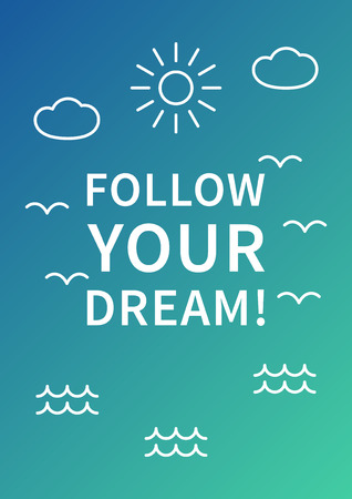 Follow your dream. Inspirational motivational quote on colorful background. Positive affirmation for print, poster, banner, decorative card. Vector typography concept graphic design illustration.