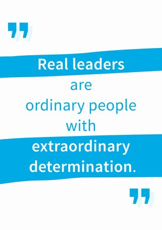 Real leaders are ordinary people with extraordinary determination. Inspirational words. Vector typography concept design illustration. A4 size, ready to print.