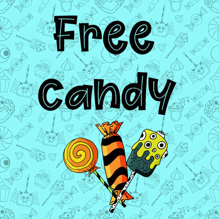 Vector image with the inscription  Free candy and candies on a blue background in a shallow pattern of sweets for Halloween. Illustration can be used as a greeting card, banner, invitation for Halloween.