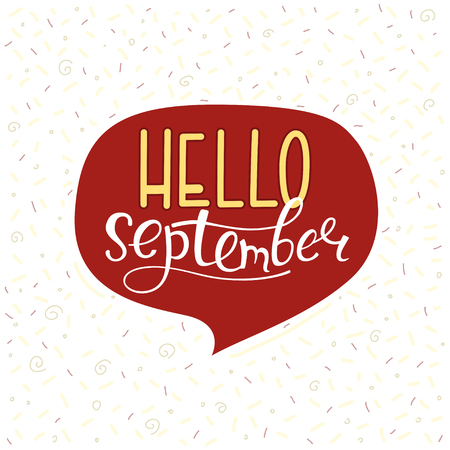 Hello september hand lettering phrase. Hand drawn vector illustration.
