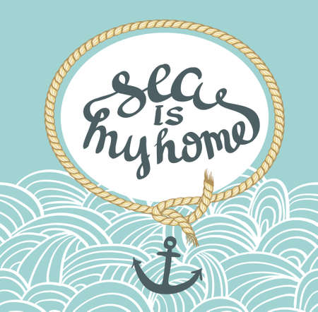 nautic: Vintage Nautical Card With Frame, Anchor And lettering - Sea is my home.