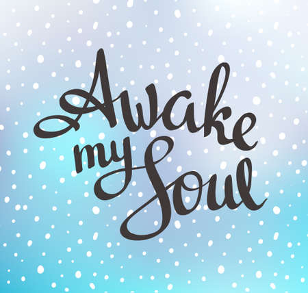 awaken: Motivation quote poster - Awake my Soul. Vector hand drawn illustration on the blue background with calligraphy. Illustration