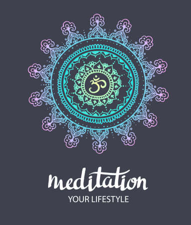 esoterics: Mandala om. Round Ornament Pattern. Trance decorative element. Hand drawn background. Vector poster with stylish lettering Meditation. Illustration
