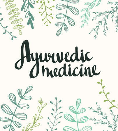 Ayurvedic medicine - stylish lettering on the natural background. Vector hand drawn illustration with plants.