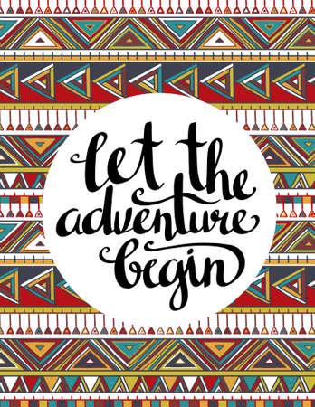 """Vector etnische kaart met inspirerende zin """"Let the adventure begin"""". Stijlvolle hipster achtergrond. Motiverende citaat. Stock Illustratie"""