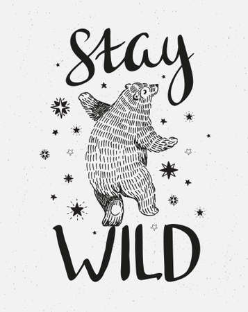 手描き踊る熊。スタイリッシュな文字「滞在野生の」ベクトル スケッチ イラスト。  イラスト・ベクター素材