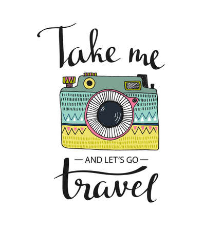 Ornamental Retro photo camera and stylish lettering - Take me and lets go Travel. Vector hand drawn illustration.