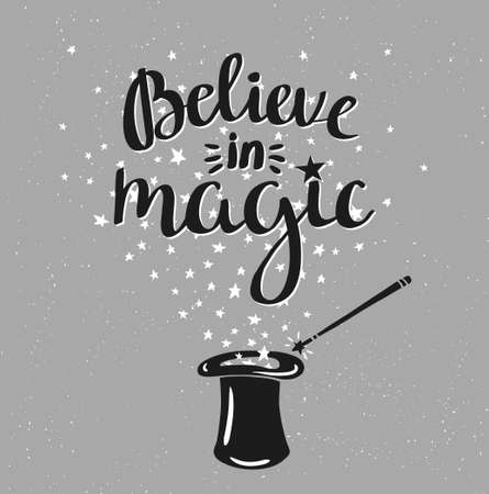 Magic Hat Background with stars and inspiring phrase Believe in magic. Vector design. Illustration