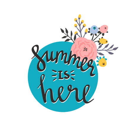 Summer season card or poster. Vector title Summer is here. Cartoon flowers and lettering quote. Modern bright style.Greeting typographic decor.Written Summer phrases
