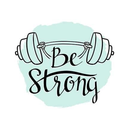 Etiqueta de vector de fitness culturismo a mano con letras elegantes - 'Sé fuerte' con frase y pesa