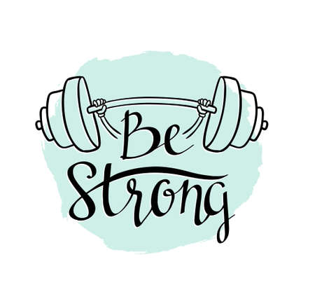 Fitness bodybuilding hand-drawn vector label with stylish lettering - 'Be strong' with phrase and dumbbell Stock Illustratie