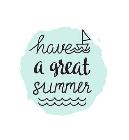 Summer banner. Vector  hand drawn illustration with stylish calligraphy - Have a great summer