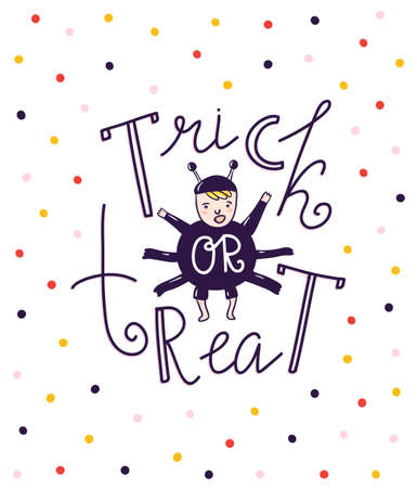 Halloween lettering greeting card - Trick or treat. Vector holiday background. Hand drawn stylish illustration with text and child spaider costume.