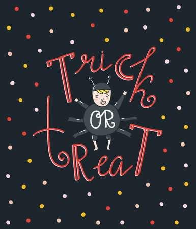 Halloween lettering greeting card - Trick or treat. Vector holiday background. Hand drawn stylish illustration with text and child spider costume.