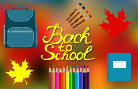 Back to school design. Set of School supplies with Back to school hand drawn lettering on blurred autumn background with maple leaves. Notebook, pencil, brush, schoolbag. Vector illustration