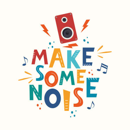 Make some noise hand drawn slogan. Colorful T-shirt and poster vector typography print with loudspeaker. Vector illustration Ilustração