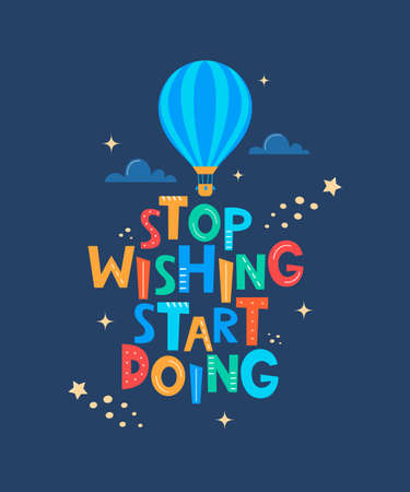 Cute cartoon print with aerostat and lettering Stop Wishing Start Doing. Motivaton slogan for children's fashion fabrics, textile graphics, prints, room decor in Scandinavian style. Vector Ilustração