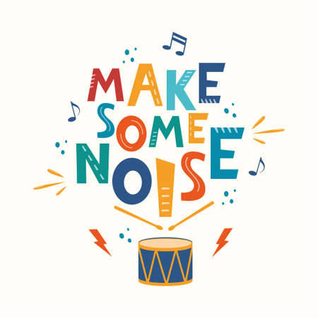 Make some noise hand drawn slogan. Colorful T-shirt and poster vector typography print with drum. Vector illustration Ilustração