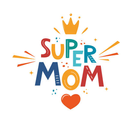 Super mom, hand drawn illustration for mothers day. Hand drawn lettering phrase for poster, logo, greeting card, banner, cute cartoon print. Vector illustration Ilustração