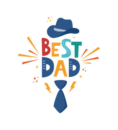 Best Dad Inscription with fedora and bow tie. Fathers Day. Hand drawn lettering phrase for poster, logo, greeting card, banner, cute cartoon print. Vector illustration Ilustração
