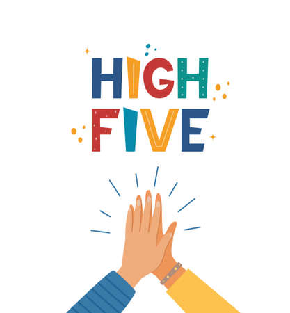 High five hand drawn lettering. Two hands clapping in high five gesture. Teamwork, friendship, unity, support, partnership, community. Concept for poster, logo, greeting card, banner, T-shirt Vector