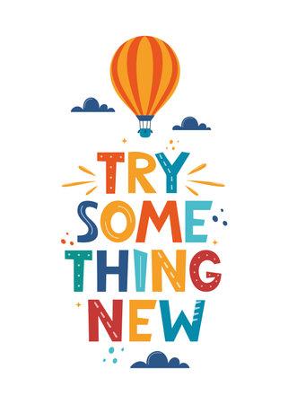 Try Something New. Hand drawn motivation lettering phrase for poster, logo, greeting card, banner, cute cartoon print, children's room decor. Vector illustration
