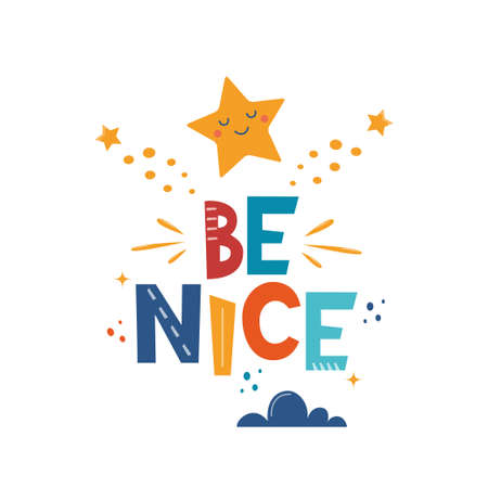Be Nice. Hand drawn motivation lettering phrase with star and cloud for poster, logo, greeting card, banner, cute cartoon print, children's room decor. Vector illustration