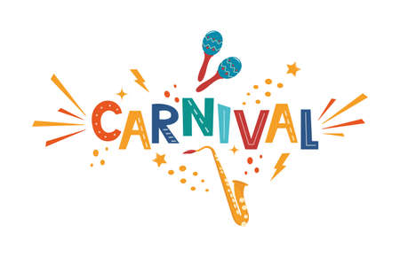 Carnival hand drawn lettering for poster, logo, invitation card, banner. Carnival card with colorful party elements - maracas, saxophone, confetti, splash. Festival concept design. Vector