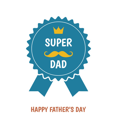 Happy Father's Day greeting card with badge  isolated on white background.  Super dad. Flat style vector template.