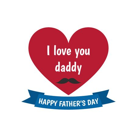 Happy Father's Day label. I love you daddy. Heart. Flat style vector  and emblem for greeting card, t-shirt design.