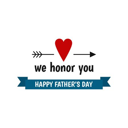 Happy Father's Day label. We honor you. Flat style vector  and emblem for greeting card, t-shirt design. Vettoriali