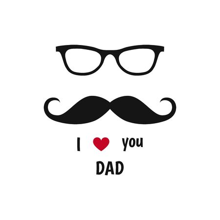 Happy Father's Day label. Glass, mustache. I love you dad. Flat vector  and emblem for greeting card, t-shirt design. Ilustração
