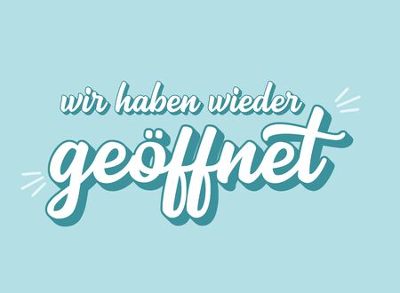 Hand sketched Wir haben wieder geoeffnet quote in German. Translated We are open again. Lettering