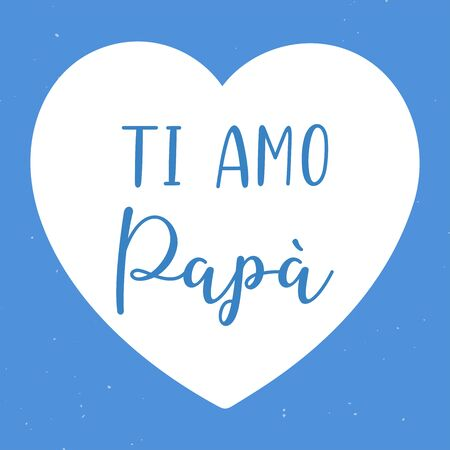Hand sketched Ti amo Papa phrase in Italian. Translated Dad Ilove you. Fathers day lettering. Illusztráció