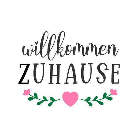 Hand sketched Wilkommen Zuhause quote in German. Translated Welcome Home. Lettering for poster, flyer, header, card Illustration