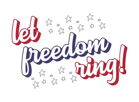 4th July. Hand drawn Let Freedom Ring quote. Independence Day of USA lettering. American patriotic phrase for postcard, poster, flyer Illustration