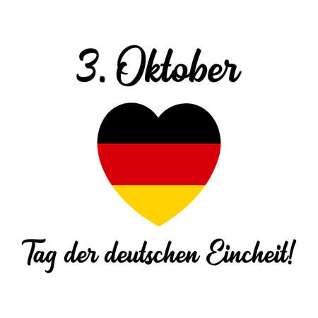 Hand drawn heart with 3. Oktober. Tag der deutschen Eincheit quote in German, translated 3. October. German Unity day. Lettering for banner, flyer, social media