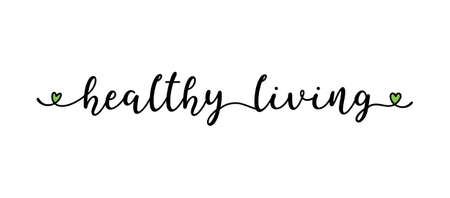 Hand sketched HEALTHY LIVING quote as banner. Lettering