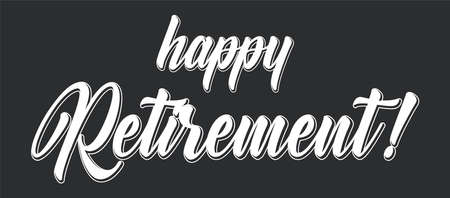 Hand sketched HAPPY RETIREMENT phrase as logo or banner. Lettering for poster, logo, sticker, flyer, header, card.